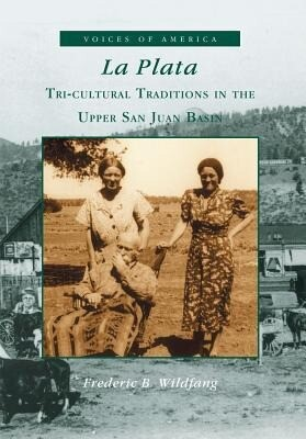 La Plata:: Tri-Cultural Traditions in the Upper San Juan Basin als Taschenbuch