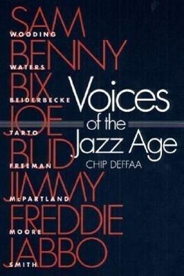 Voices of the Jazz Age: Profiles of Eight Vintage Jazzmen als Taschenbuch
