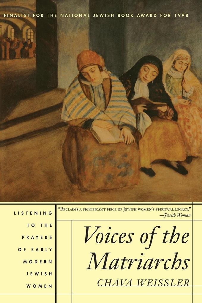 Voices of the Matriarchs: Listening to the Prayers of Early Modern Jewish Women als Taschenbuch
