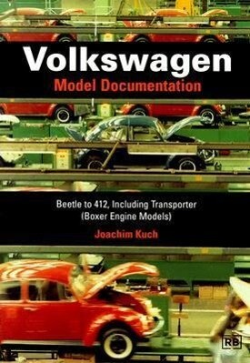 Volkswagen: Model Documentation: Beetle to 412, Including Transporter (Boxer Engine Models) als Taschenbuch