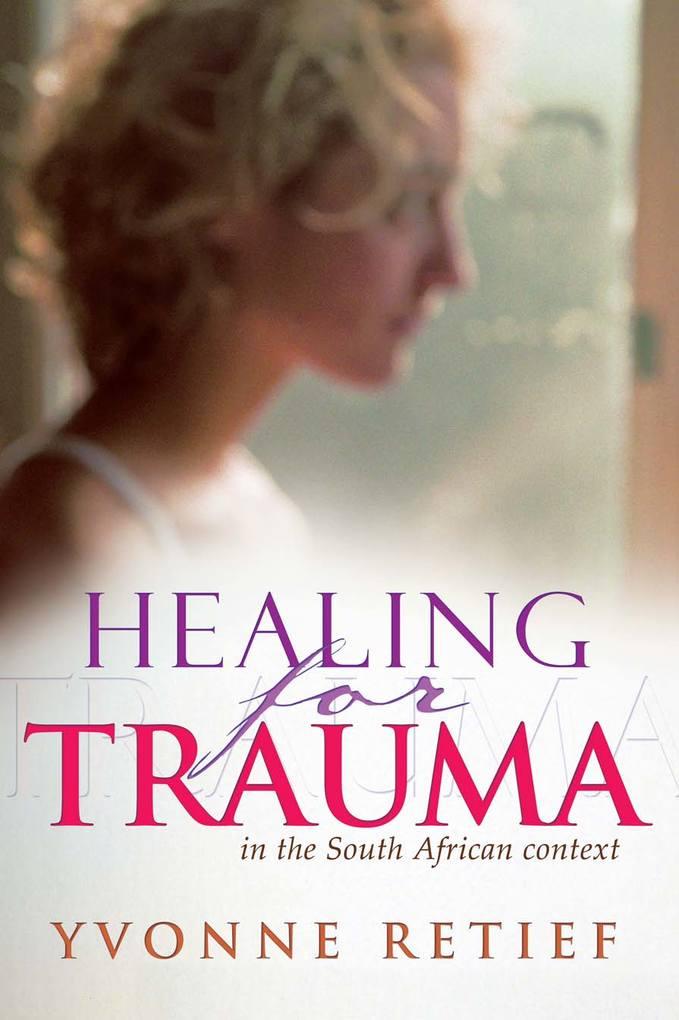 Healing for Trauma als eBook von Yvonne Retief