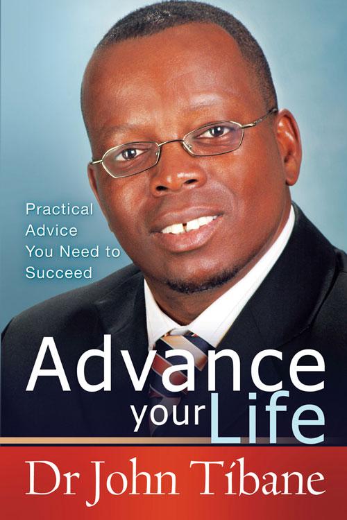 Advance your life als eBook von John Tibane