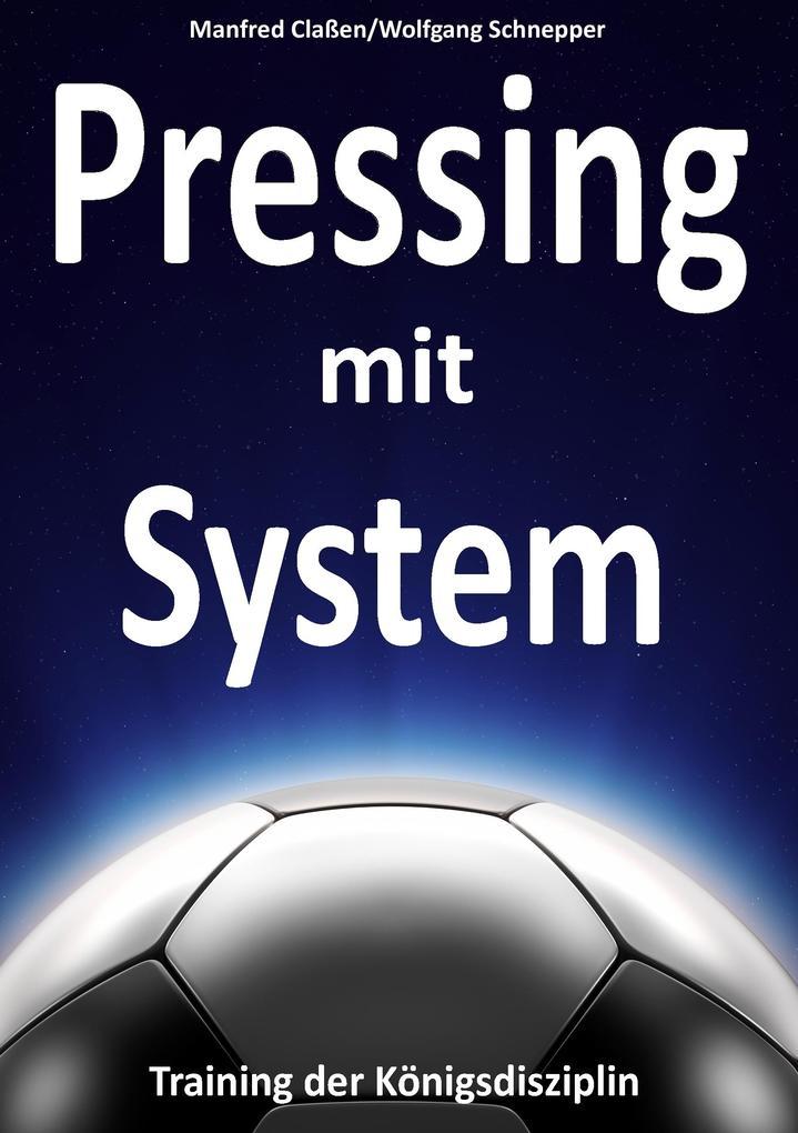 Pressing mit System als eBook von Manfred Claßen, Wolfgang Schnepper