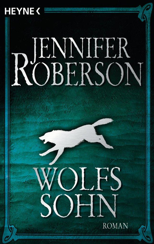 Cheysuli 02. Wolfssohn als eBook von Jennifer Roberson