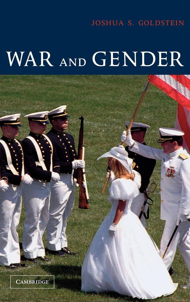 War and Gender: How Gender Shapes the War System and Vice Versa als Buch