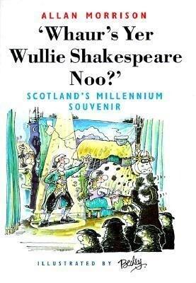 Whaur's Yer Wullie Shakespeare Noo?': Scotland's Millennium Souvenir als Taschenbuch