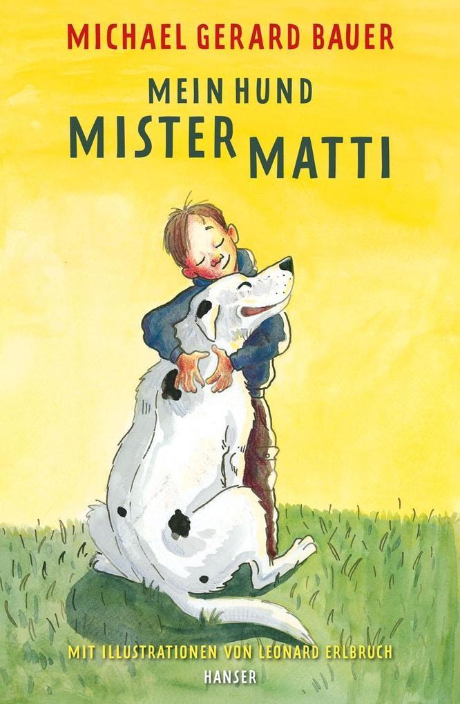 Mein Hund Mister Matti als eBook von Michael Gerard Bauer