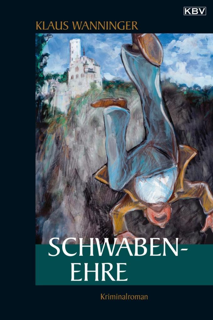 Schwaben-Ehre als eBook von Klaus Wanninger