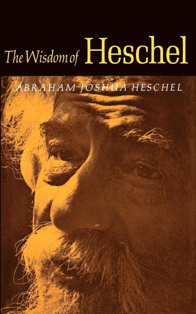 The Wisdom of Heschel als Taschenbuch