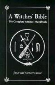 The Witches' Bible: The Complete Witches' Handbook als Taschenbuch