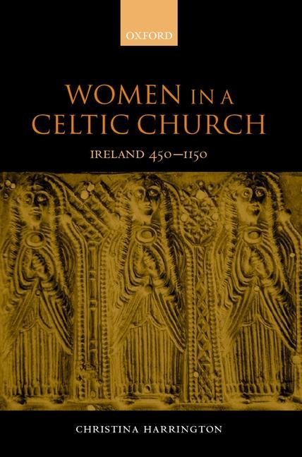 Women in the Celtic Church: Ireland C. 450-1150 als Buch