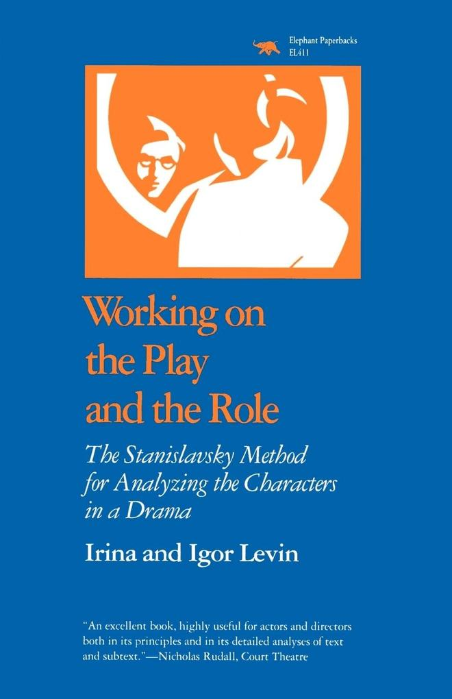 Working on the Play and the Role: The Stanislavsky Method for Analyzing the Characters in a Drama als Taschenbuch