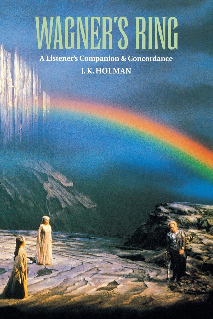 Wagner's Ring: A Listener's Companion & Concordance als Taschenbuch