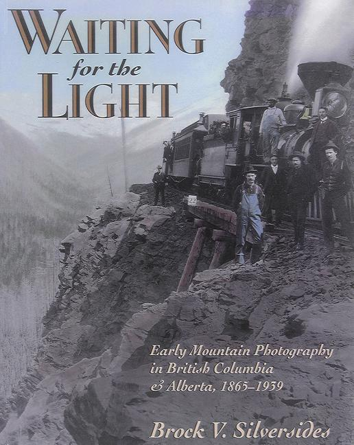 Waiting for the Light: Early Mountain Photography in British Columbia and Alberta, 1865-1939 als Taschenbuch