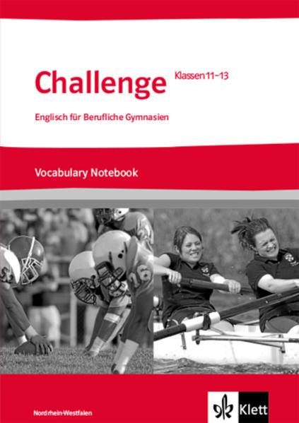 Challenge Nordrhein-Westfalen. Englisch für berufliche Gymnasien. Vocabulary Notebook Klasse 11 bis 13 als Buch