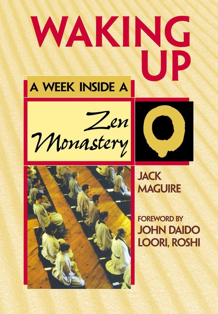 Waking Up: A Week Inside a Zen Monastery als Buch