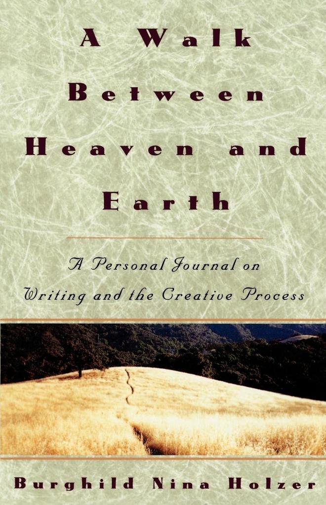 A Walk Between Heaven and Earth als Taschenbuch