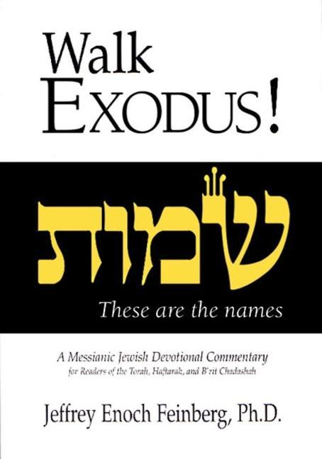 Walk Exodus!: A Messianic Jewish Devotional Commentary als Taschenbuch