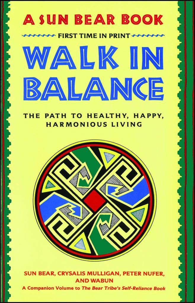 Walk in Balance: The Path to Healthy, Happy, Harmonious Living als Taschenbuch