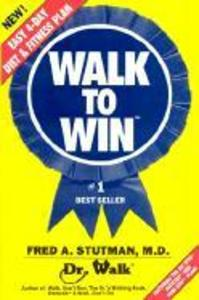Walk to Win: The Easy 4 Day Diet & Fitness Plan als Buch