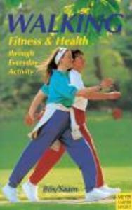 Walking Fitness & Health Through Everyday Activity als Taschenbuch