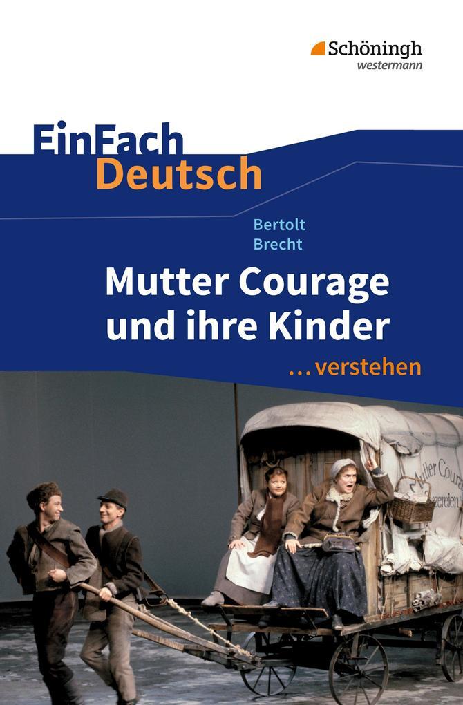 Mutter Courage und ihre Kinder. EinFach Deutsch ...verstehen als Buch