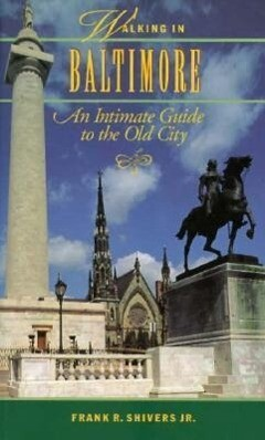 Walking in Baltimore: An Intimate Guide to the Old City als Taschenbuch