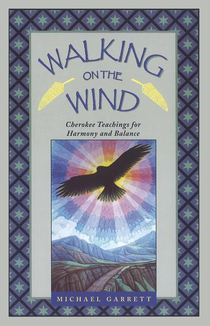 Walking on the Wind: Cherokee Teachings for Harmony and Balance als Taschenbuch