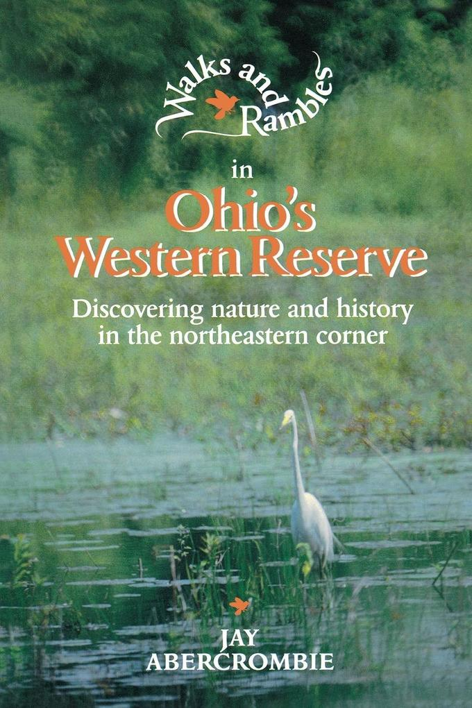 Walks and Rambles in Ohio's Western Reserve: Discovering Nature and History in the Northeastern Corner als Taschenbuch