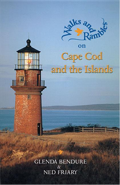 Walks and Rambles on Cape Cod and the Islands: A Nature Lover's Guide to 35 Trails als Taschenbuch