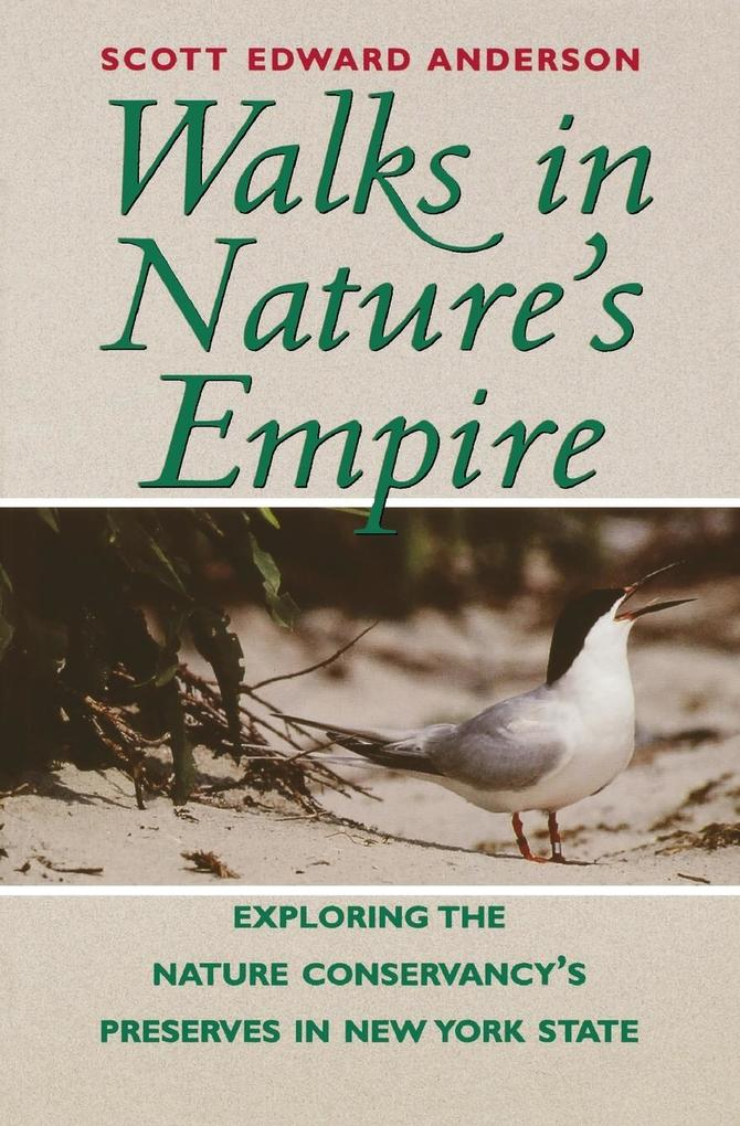 Walks in Nature's Empire: Exploring the Nature Conservancy's Preserves in New York State als Taschenbuch