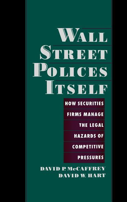Wall Street Policies Itself: How Securities Firms Manage the Legal Hazards of Competitive Pressures als Buch