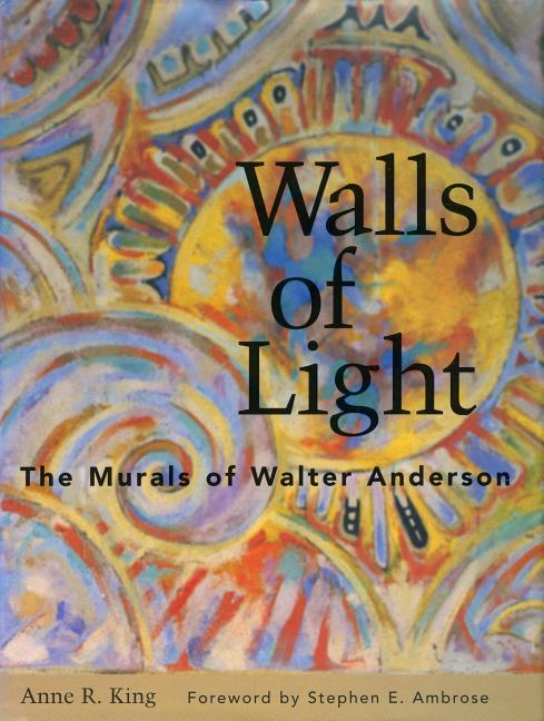 Walls of Light: The Murals of Walter Anderson als Buch