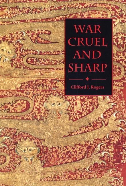 War Cruel and Sharp: English Strategy Under Edward III, 1327-1360 als Buch