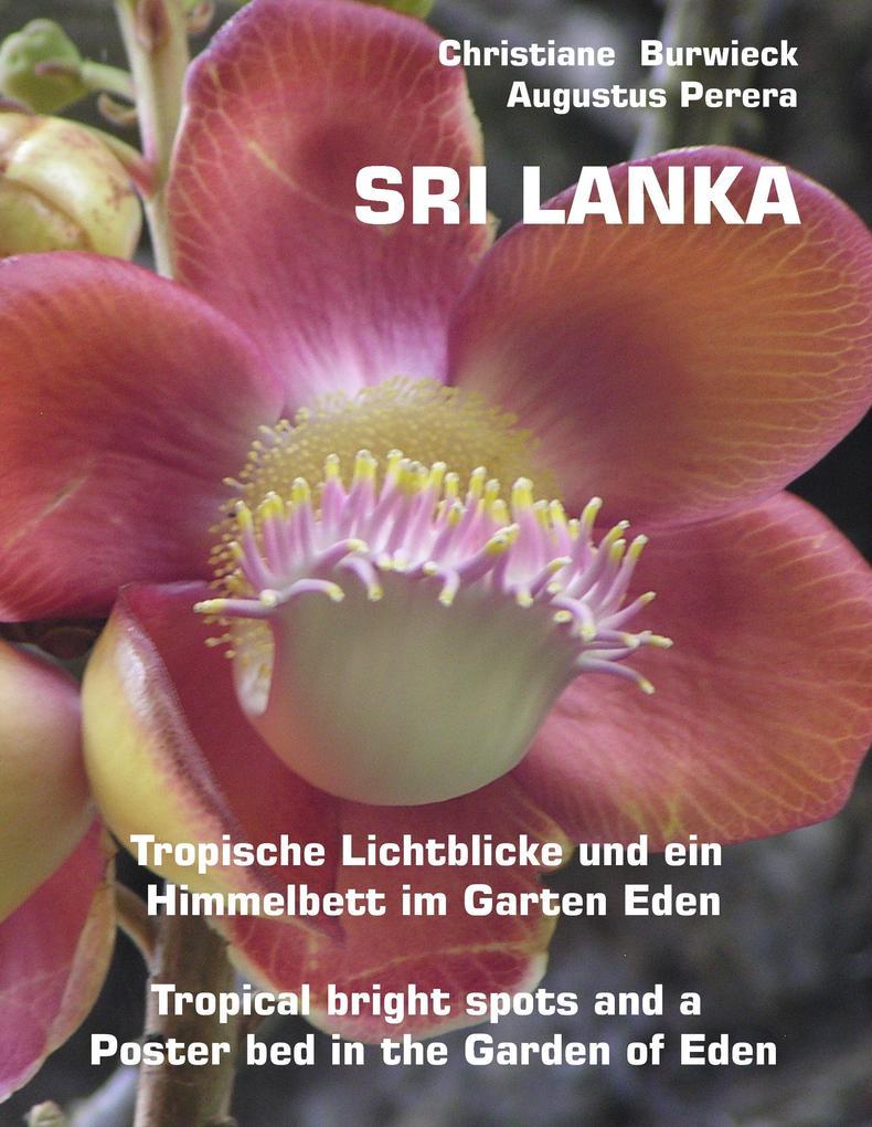 Sri Lanka Tropische Lichtblicke und ein Himmelbett im Garten Eden -Tropical bright spots and a Poster bed in the Garden of Eden als eBook