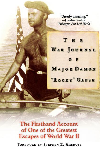 """The War Journal of Major Damon """"rocky"""" Gause: The Firsthand Account of One of the Greatest Escapes of World War II als Taschenbuch"""