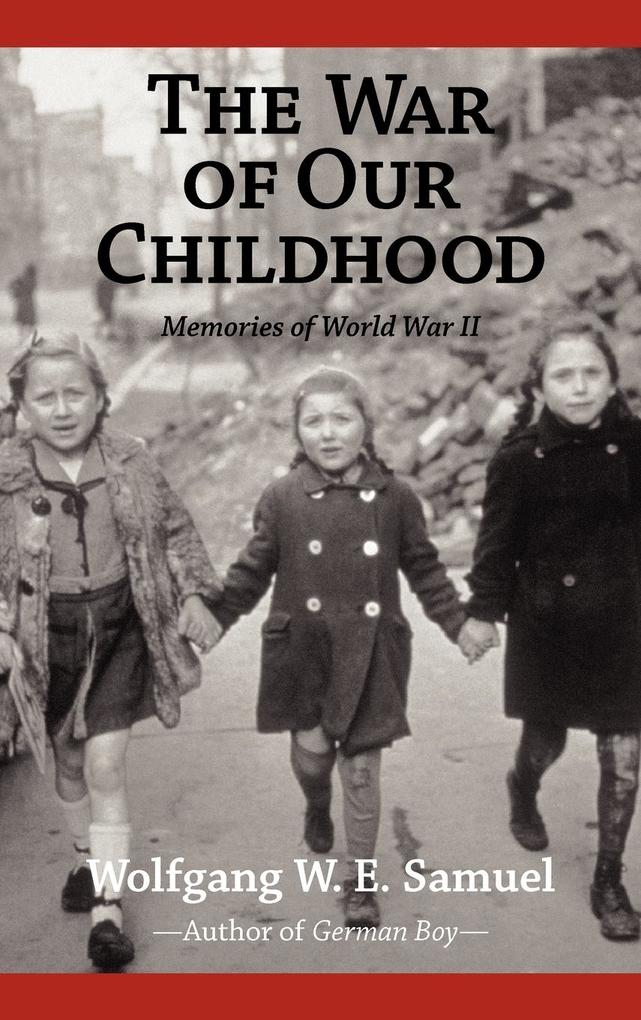 The War of Our Childhood: Memories of World War II als Buch