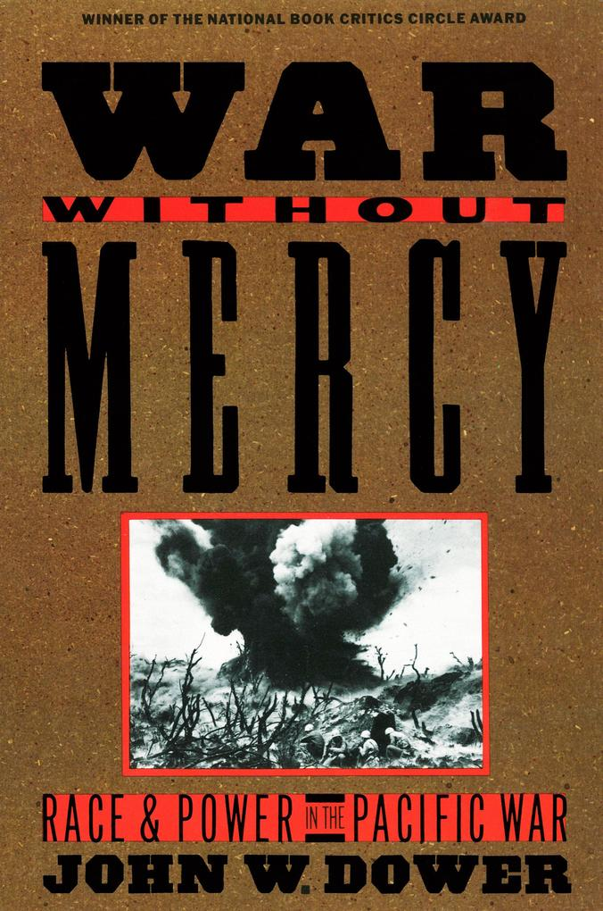 War Without Mercy: Race and Power in the Pacific War als Taschenbuch