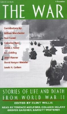 The War: Stories of Life and Death from World War II als Hörbuch