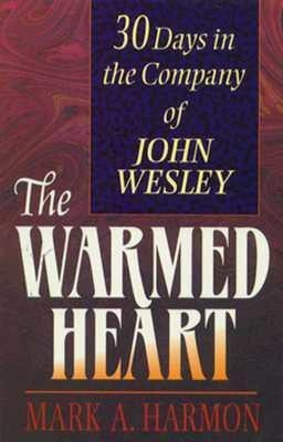 The Warmed Heart: 30 Days in the Company of John Wesley als Taschenbuch