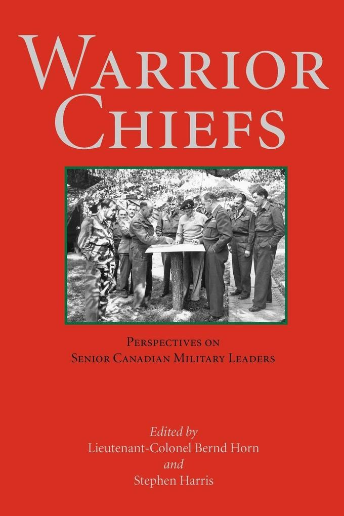 Warrior Chiefs: Perspectives on Senior Canadian Military Leaders als Taschenbuch