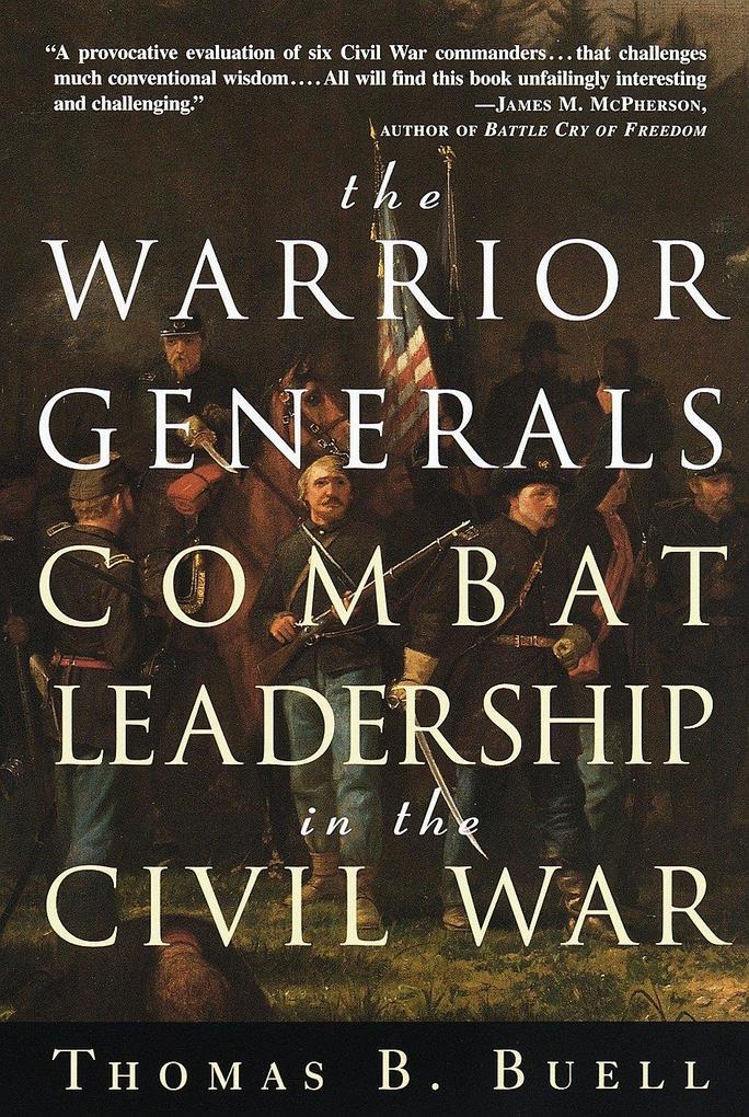 The Warrior Generals: Combat Leadership in the Civil War als Taschenbuch