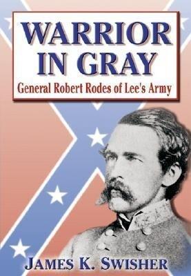 Warrior in Gray: General Robert Rodes of Lee's Army als Taschenbuch