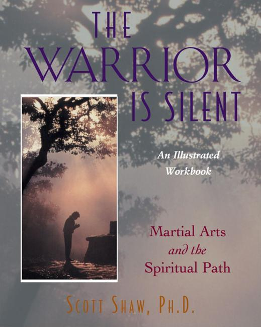 The Warrior Is Silent: Martial Arts and the Spiritual Path als Taschenbuch