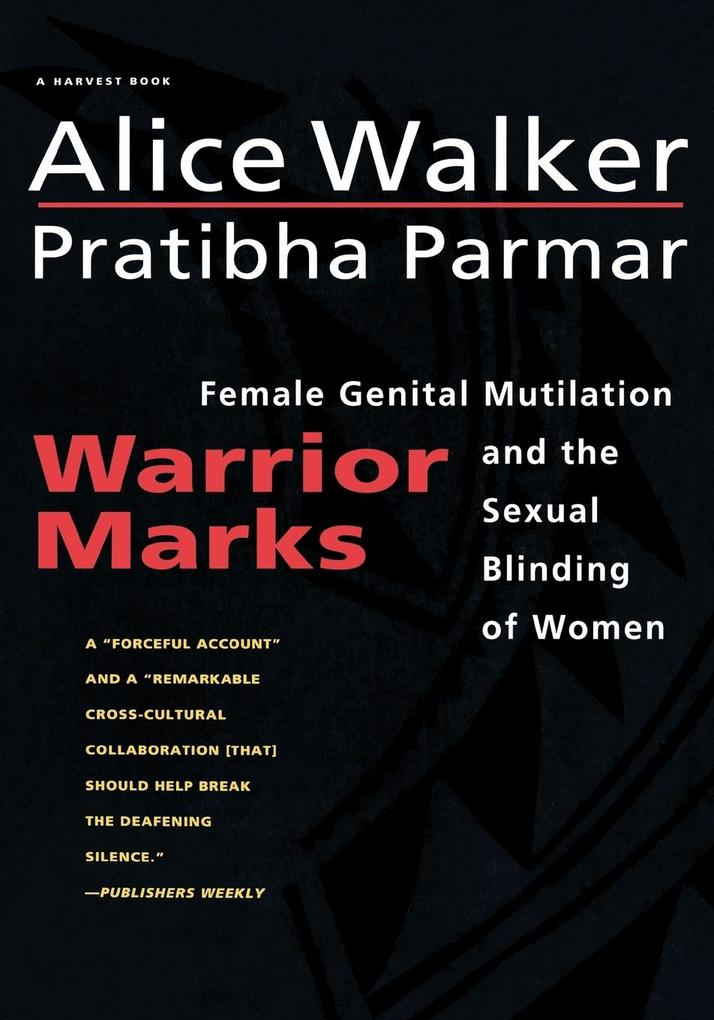 Warrior Marks: Female Genital Mutilation and the Sexual Blinding of Women als Taschenbuch