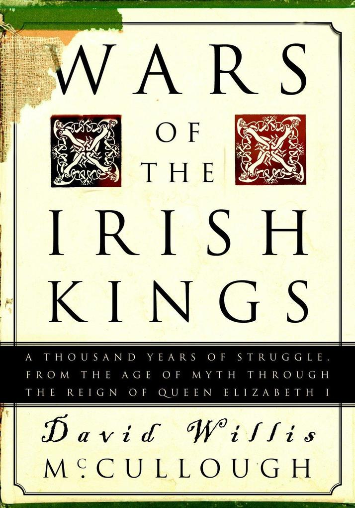 Wars of the Irish Kings: A Thousand Years of Struggle, from the Age of Myth Through the Reign of Queen Elizabeth I als Taschenbuch