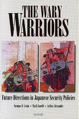 The Wary Warriors: Future Directions in Japanese Security Policies als Taschenbuch