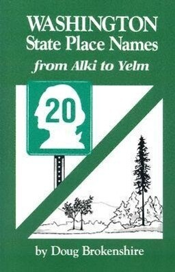 Washington State Place Names: From Alki to Yelm als Taschenbuch