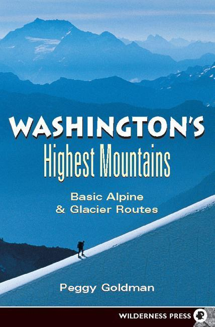 Washington's Highest Mountains: Basic Alpine & Glacier Routes als Taschenbuch