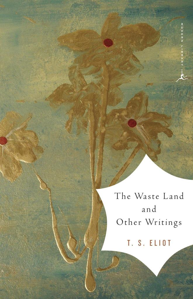 The Waste Land and Other Writings als Taschenbuch
